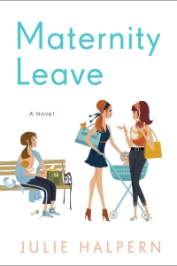 Maternity Leave by Julie Halpern